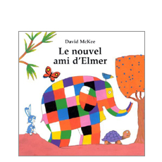 Le nouvel ami d'elmer by David Mckee